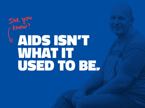 AIDS ISN'T WHAT IT USED TO BE.