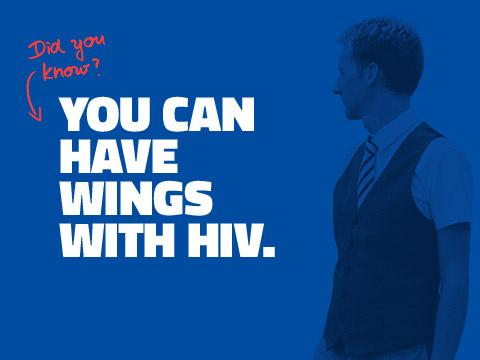 YOU CAN HAVE WINGS WITH HIV.