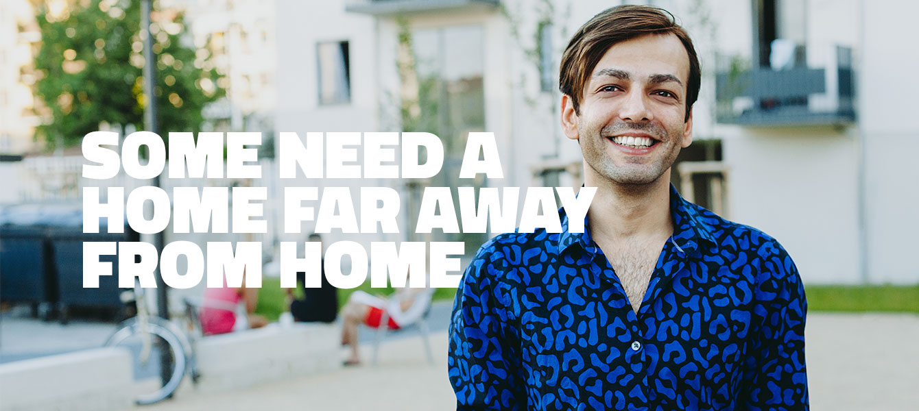 SOME NEED A HOME FAR AWAY FROM HOME.