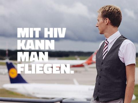 MIT HIV KANN MAN FLIEGEN.